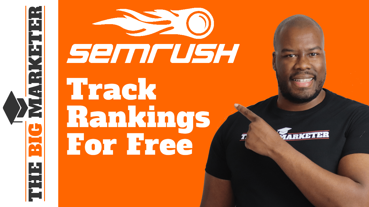 how to track your rankings for free with SEM rush