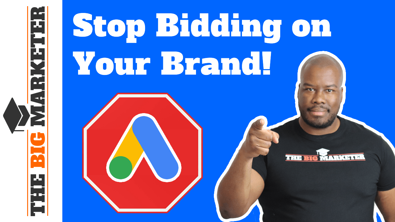 Stop Bidding on Your Brand Name in Google Ads (AdWords)