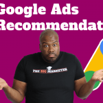 Google Ads Recommendations Explained